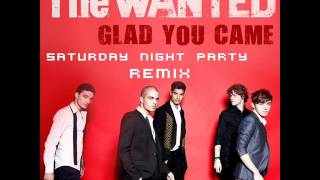 The Wanted - Glad You Came (Saturday Night Party Remix)
