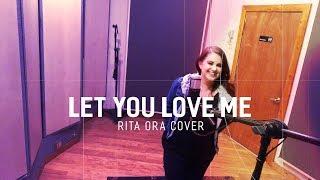 Let You Love Me - RITA ORA COVER | Kayla Melissa Lopez