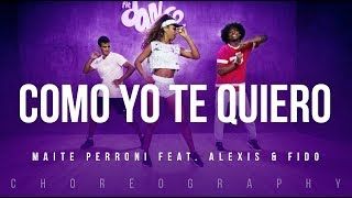Como Yo Te Quiero - Maite Perroni feat. Alexis & Fido | FitDance Life (Coreografía) Dance Video