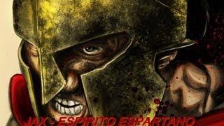 JAX - Espírito Espartano (parte 1)