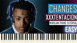 How To Play: XXXTENTACION - Changes | Piano Tutorial EASY + Sheets