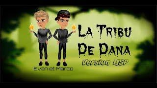 La Tribu De Dana - Evan et Marco . Version MSP