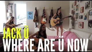 Jack U - Where are U Now (Acoustic Guitar Cover)