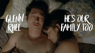 Glenn Rhee || He's Our Family Too