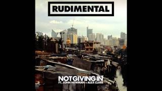 Rudimental - Not Giving In ft. John Newman & Alex. Lyrics in description