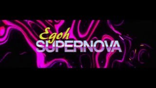 Egoh - Supernova (Official Video)
