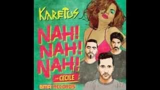 Karetus - Nah Nah Nah ft. Ce'Cile (OUT NOW)