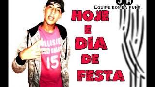 MC PEDRINHO - HOJE É DIA DE FESTA - (( DJ JH ))