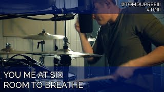 You Me At Six - Room To Breathe - Drum Cover by Tom DuPree III