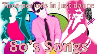 Time Periods in just dance | 80's Songs