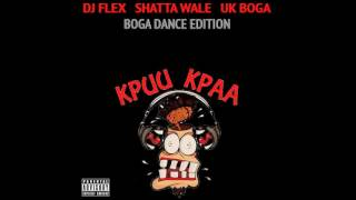 Dj Flex ~ Kpuu Kpa Freestyle (Boga Dance Edition)