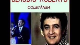 CLAUDIO ROBERTO -  COMO É QUE EU  POSSO SER FELIZ SEM VOCE
