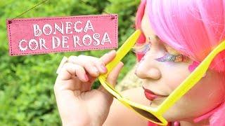GABI GABIZOCA - Boneca Cor de Rosa (CLIPE OFICIAL)