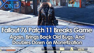 Fallout 76 Patch 11 Breaks Game Again, Brings Back Old Bugs, Doubles Down on Monetization