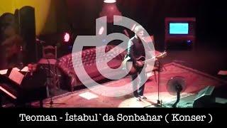 Teoman - İstabul`da Sonbahar ( Konser )