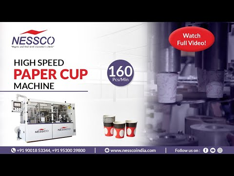 Fully Automatic Paper Cup Making Machine Speed 160Pcs/Min | Nessco