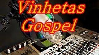 Vinhetas para Radio Gospel(Evangélicas)