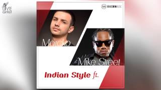 Marcko - Indian Style ft. Mike Street (Official New Single)