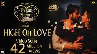 High On Love - Video Song | Pyaar Prema Kaadhal | Yuvan Shankar Raja | Harish Kalyan, Raiza | Elan