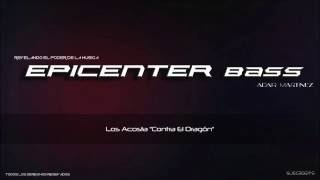 """Los Acosta """"Contra El Dragón"""" Epicenter Bass"""