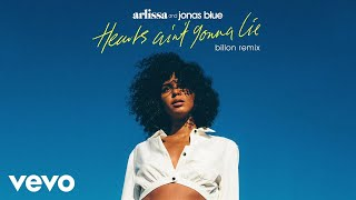 Arlissa, Jonas Blue - Hearts Ain't Gonna Lie (Billon Remix)