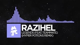 [Future Bass] - Razihel - Legends (feat. TeamMate) (Hyper Potions Remix) [Monstercat FREE Release]