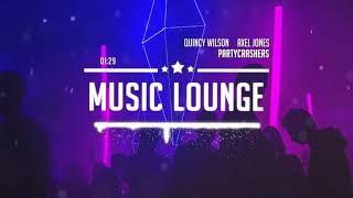 Quincy Wilson ✖ Axel Jones - Partycrashers