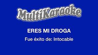 Multi Karaoke - Eres Mi Droga ►Exito de Intocable (Solo Como Referencia)