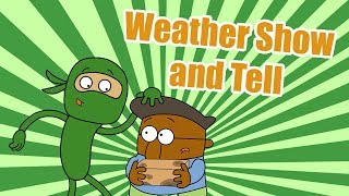 Weather Show and Tell - Green Ninja Show