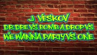 Still Dre vs. Bomb A Drop vs. We Wanna Party vs. One (J Veskov Mashup)