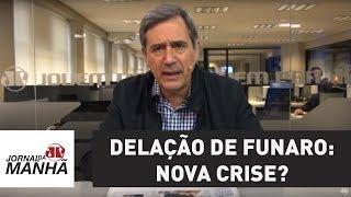 A delação de Funaro: nova crise? | Marco Antonio Villa