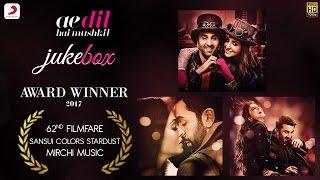 Ae Dil Hai Mushkil Jukebox – Ranbir Kapoor | Anushka Sharma | Aishwarya Rai Bachchan | Pritam width=