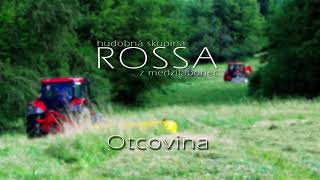 ROSSA 2 - Otcovina