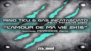 Rino Ticli & Gas Incatasciato Ft. Massar Dien - L'amour De Ma Vie 2K16 (Markdos Remix - Video Cover)