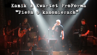 Kazik & Kwartet ProForma - Live. Pieśń o Kanonierach (2017)