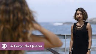 A Força do Querer: capítulo 21 da novela, quarta, 26 de abril, na Globo