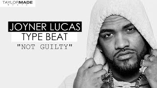 "[FREE] Joyner Lucas Type Beat 2018 ""NOT GUILTY"" 