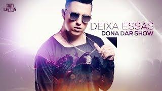 Deixa Essas Dona Dar Show - Dan Lellis (Official Vídeo)