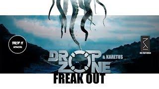 Dropzone & Karetus - Freak Out [DROP IT NETWORK x RUNA RELEASE]