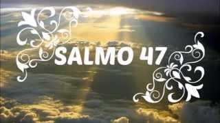 Salmo do dia - Salmo 47