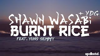 Shawn Wasabi + YDG - BURNT RICE (feat. YUNG GEMMY) [Speed Boosted] [Best Speed Tolerated]