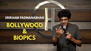 Bollywood & Biopics   Stand Up Comedy by Sriraam Padmanabhan