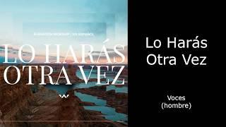 Lo Harás Otra Vez (Do It Again) - Voces (hombre)