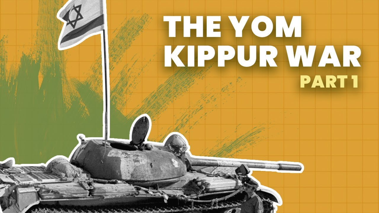 The Yom Kippur War: When Israel Almost Fell - Part 1