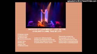 Sacrifice of Love Medley-Marilyn Ham, arr.- Just As I Am, O Calvary's Lamb, Take My Life