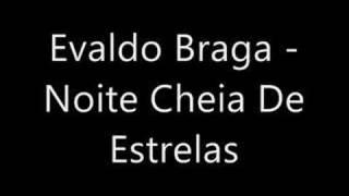 Evaldo Braga - Noite Cheia de Estrelas