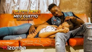 Projecto Âncora - Meu Guetto (feat. Valter Artistico) | Official Video