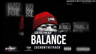 """*FREE Lud Foe Type Beat """"BALANCE"""" [Prod. By ZachOnTheTrack]"""