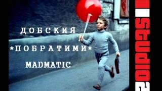 Dobskiq & Madmatic - Pobratimi