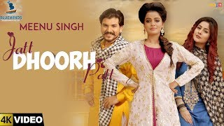 JATT DHOORH PATT - HD Video 2018 | Meenu Singh | Happy Raikoti | Latest Punjabi Songs 2018